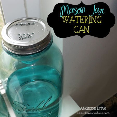 DIY Mason Jar Watering Can | Atkinson Drive