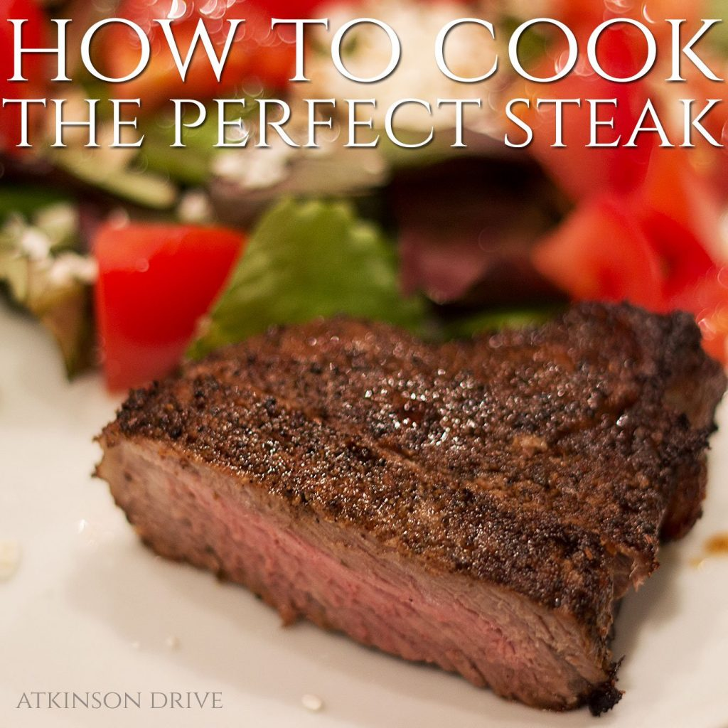 How to Cook the Perfect Steak | Atkinson Drive