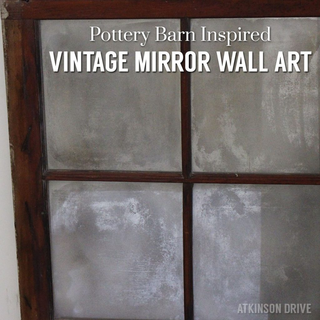 Make your own Pottery Barn Inspired vintage mirror wall art - without chemicals! This is a quick and easy tutorial you can finish in just one evening. Check it out! /// by Atkinson Drive