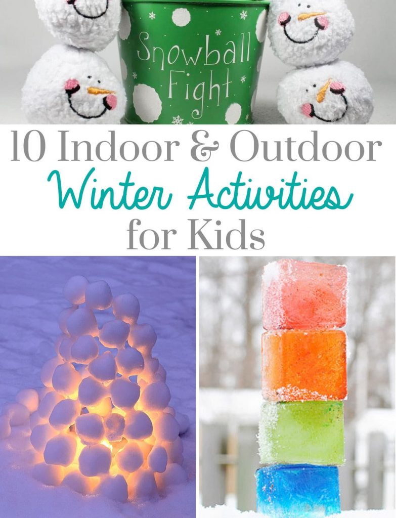Encourage your kids to have fun this winter with these 10 Indoor & Outdoor Winter Activities!